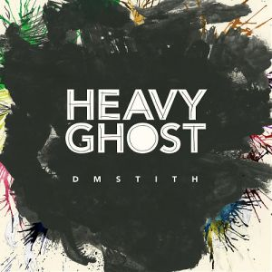 DM Stith - Heavy Ghost - Review: April 27, 2009